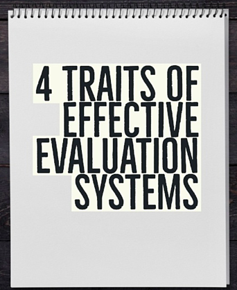 4 Traits of Effective Evaluation Systems